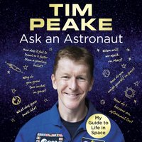 Ask an Astronaut - Tim Peake - audiobook