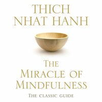 Miracle Of Mindfulness - Thich Nhat Hanh - audiobook