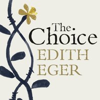 Choice - Edith Eger - audiobook