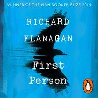 First Person - Richard Flanagan - audiobook