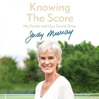 Knowing the Score - Judy Murray - audiobook