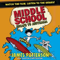 Middle School: Escape to Australia - James Patterson - audiobook