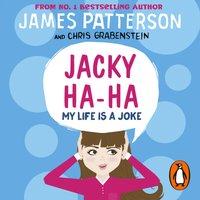 Jacky Ha-Ha: My Life is a Joke - James Patterson - audiobook