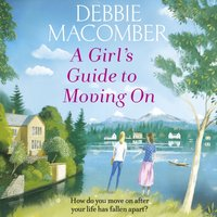 Girl's Guide to Moving On - Debbie Macomber - audiobook