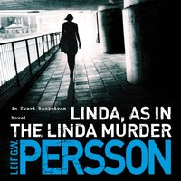 Linda, As in the Linda Murder - Leif G W Persson - audiobook