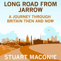 Long Road from Jarrow - Stuart Maconie - audiobook