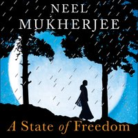 State of Freedom - Neel Mukherjee - audiobook