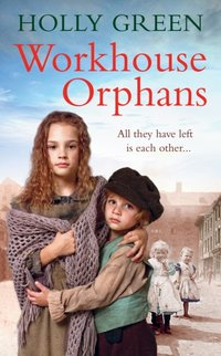 Workhouse Orphans - Holly Green - audiobook