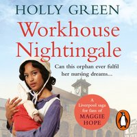 Workhouse Nightingale - Holly Green - audiobook