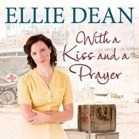 With a Kiss and a Prayer - Ellie Dean - audiobook