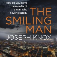 Smiling Man - Joseph Knox - audiobook