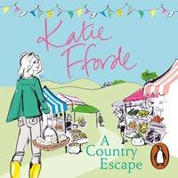 Country Escape - Katie Fforde - audiobook