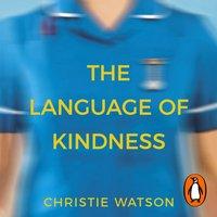 Language of Kindness - Christie Watson - audiobook