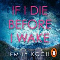 If I Die Before I Wake - Emily Koch - audiobook