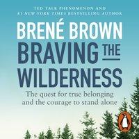 Braving the Wilderness - Brene Brown - audiobook