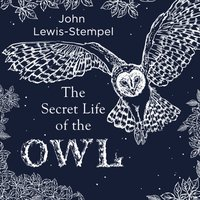 Secret Life of the Owl - John Lewis-Stempel - audiobook