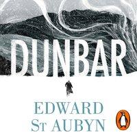 Dunbar - Edward St Aubyn - audiobook