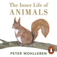 Inner Life of Animals - Peter Wohlleben - audiobook