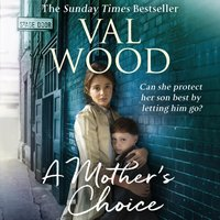 Mother's Choice - Val Wood - audiobook