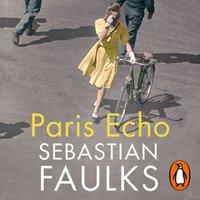 Paris Echo - Sebastian Faulks - audiobook
