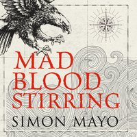 Mad Blood Stirring - Simon Mayo - audiobook