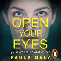 Open Your Eyes - Paula Daly - audiobook