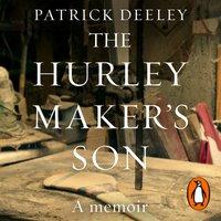 Hurley Maker's Son - Patrick Deeley - audiobook