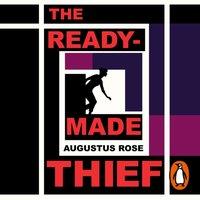 Readymade Thief - Augustus Rose - audiobook