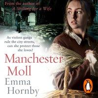 Manchester Moll - Emma Hornby - audiobook