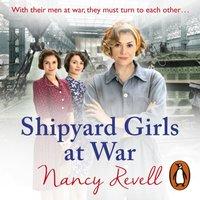 Shipyard Girls at War - Nancy Revell - audiobook