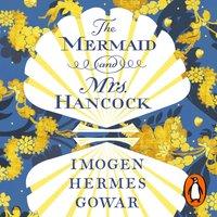 Mermaid and Mrs Hancock - Imogen Hermes Gowar - audiobook