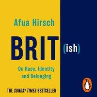 Brit(ish) - Afua Hirsch - audiobook