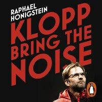Klopp: Bring the Noise - Raphael Honigstein - audiobook