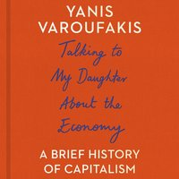 Talking to My Daughter About the Economy - Yanis Varoufakis - audiobook