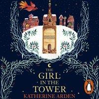 Girl in The Tower - Katherine Arden - audiobook