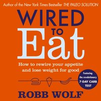 Wired to Eat - Robb Wolf - audiobook