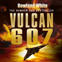 Vulcan 607 - Rowland White - audiobook