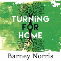 Turning for Home - Barney Norris - audiobook