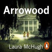Arrowood - Laura McHugh - audiobook