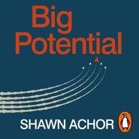 Big Potential - Shawn Achor - audiobook