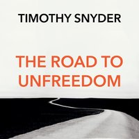 Road to Unfreedom - Timothy Snyder - audiobook
