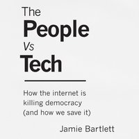 People Vs Tech - Jamie Bartlett - audiobook