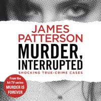 Murder, Interrupted - James Patterson - audiobook