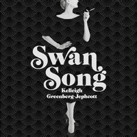 Swan Song - Kelleigh Greenberg-Jephcott - audiobook