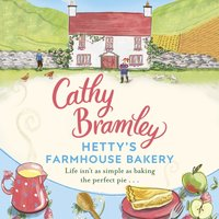 Hetty's Farmhouse Bakery - Cathy Bramley - audiobook