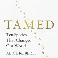 Tamed - Alice Roberts - audiobook