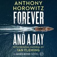 Forever and a Day - Anthony Horowitz - audiobook