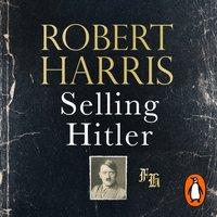 Selling Hitler - Robert Harris - audiobook