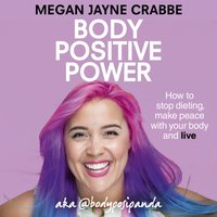 Body Positive Power - Megan Jayne Crabbe - audiobook