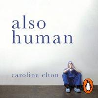 Also Human - Caroline Elton - audiobook